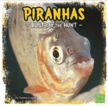 Piranhas : Built for the Hunt, Paperback / softback Book