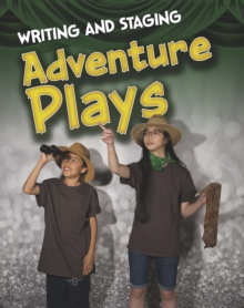 Writing and Staging Adventure Plays, Paperback / softback Book