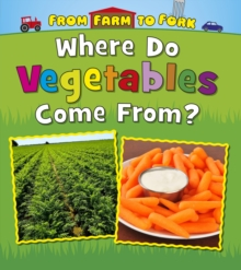 Where Do Vegetables Come From?, Paperback / softback Book