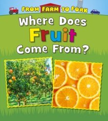 Where Does Fruit Come From?, Paperback / softback Book