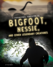 Handbook to Bigfoot, Nessie, and Other Legendary Creatures, Paperback / softback Book