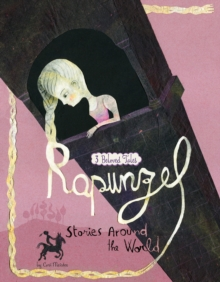 Rapunzel Stories Around the World : 3 Beloved Tales, Paperback Book