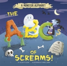 A Monster Alphabet : The ABCs of Screams!, Hardback Book
