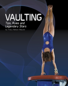 Vaulting : Tips, Rules, and Legendary Stars, Paperback / softback Book