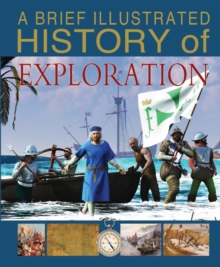 A Brief Illustrated History of Exploration, Hardback Book