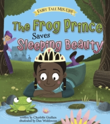 The Frog Prince Saves Sleeping Beauty, Paperback Book