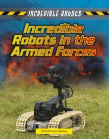 Incredible Robots in the Armed Forces, Paperback / softback Book