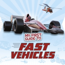 My First Guide to Fast Vehicles, Hardback Book