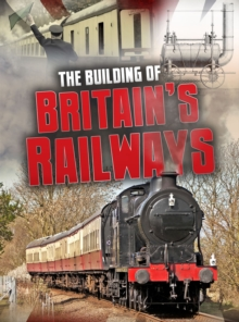 The Building of Britain's Railways, Paperback / softback Book