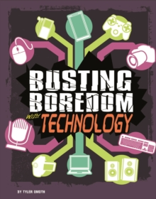 Busting Boredom with Technology, Hardback Book