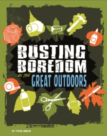 Busting Boredom in the Great Outdoors, Paperback Book