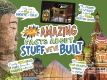 Totally Amazing Facts About Stuff We've Built, Hardback Book