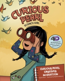 Curious Pearl Observes Migration : 4D An Augmented Reality Science Experience, Paperback / softback Book