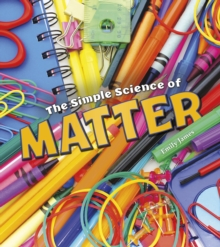 The Simple Science of Matter, Hardback Book