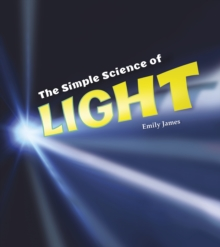 The Simple Science of Light, Hardback Book