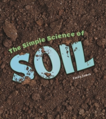 The Simple Science of Soil, Hardback Book