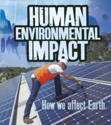Human Environmental Impact : How We Affect Earth, Hardback Book
