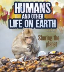 Humans and Other Life on Earth : Sharing the Planet, Paperback / softback Book