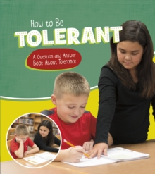 How to Be Tolerant : A Question and Answer Book About Tolerance, Hardback Book