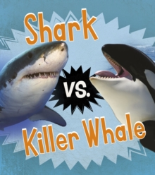 Shark vs. Killer Whale, Hardback Book