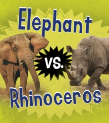 Elephant vs. Rhinoceros, Hardback Book