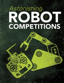Astonishing Robot Competitions, Paperback / softback Book