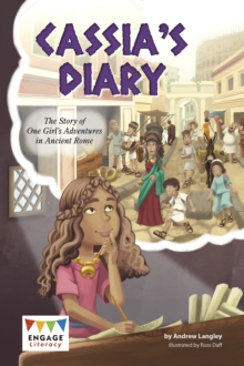 Cassia's Diary : The Story of One Girl's Adventures in Ancient Rome, Paperback / softback Book