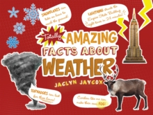 Totally Amazing Facts About Weather, Hardback Book