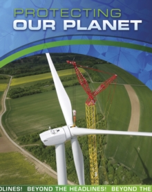 Protecting Our Planet, Hardback Book