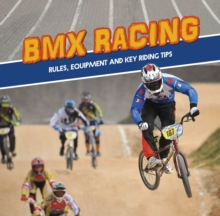BMX Racing : Rules, Equipment and Key Riding Tips, Hardback Book