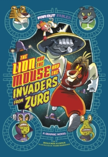 The Lion and the Mouse and the Invaders from Zurg : A Graphic Novel, Paperback Book