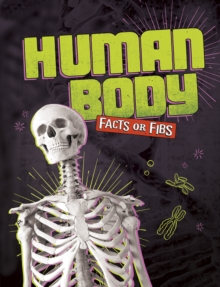 Human Body Facts or Fibs, Paperback Book