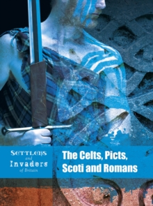 The Celts, Picts, Scoti and Romans, Paperback / softback Book