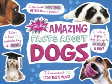 Totally Amazing Facts About Dogs, Paperback / softback Book