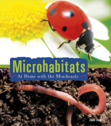 Microhabitats : At Home with the Minibeasts, Hardback Book