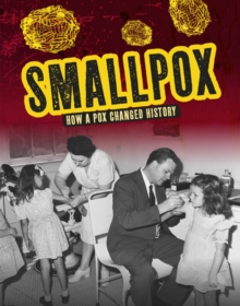 Smallpox : How a Pox Changed History, Paperback / softback Book