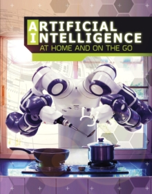Artificial Intelligence at Home and on the Go, Paperback / softback Book