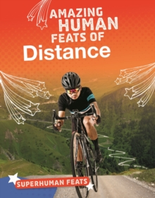 Amazing Human Feats of Distance, Hardback Book