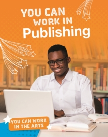You Can Work in Publishing, Hardback Book