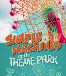 Simple Machines at the Theme Park, Hardback Book
