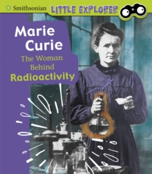 Marie Curie : The Woman Behind Radioactivity, Hardback Book