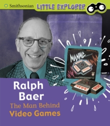 Ralph Baer : The Man Behind Video Games, Hardback Book