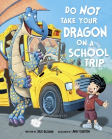 Do Not Take Your Dragon on a School Trip, Paperback / softback Book