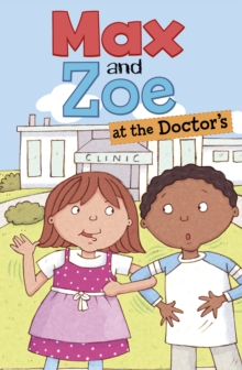 Max and Zoe at the Doctor's, Hardback Book