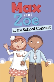 Max and Zoe at the School Concert, Hardback Book