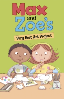 Max and Zoe's Very Best Art Project, Hardback Book