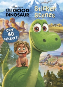 Disney Pixar the Good Dinosaur Sticker Scenes, Paperback Book