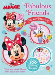 Disney Minnie Mouse Fabulous Friends Sticker Dress Up : Dress Best Friends Minnie and Daisy in Cute Outfits, Paperback Book