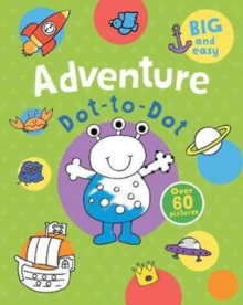 Adventure Dot-to-Dot : Over 60 Pictures, Paperback Book