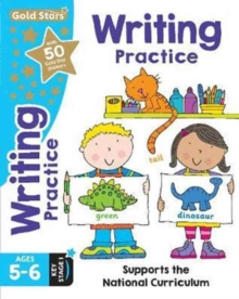 Gold Stars Writing Practice Ages 5-6 Key Stage 1 : Supports the National Curriculum, Paperback Book